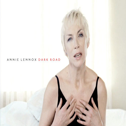 Dark Road (Acoustic) von Annie Lennox