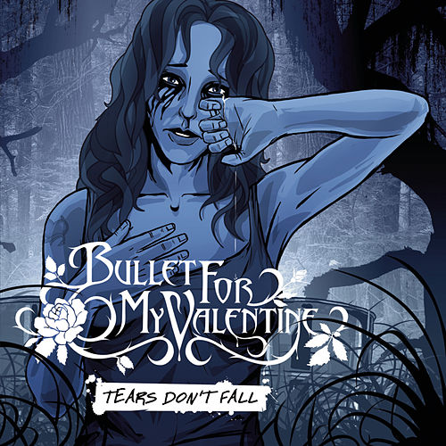 Tears Don't Fall by Bullet For My Valentine