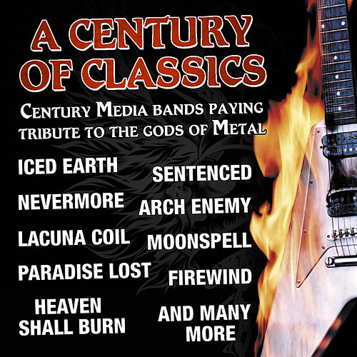 A Century Of Classics - Century Media Bands Paying Tribute To The Gods Of Metal von Various Artists
