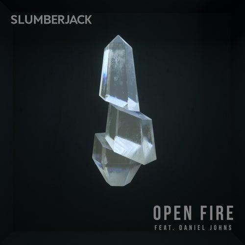 Open Fire (feat. Daniel Johns) by Slumberjack