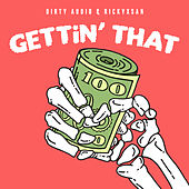 Gettin' That by Dirty Audio
