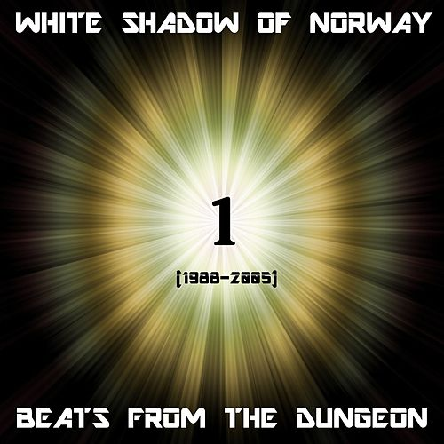 Beats From The Dungeon 1 von The White Shadow