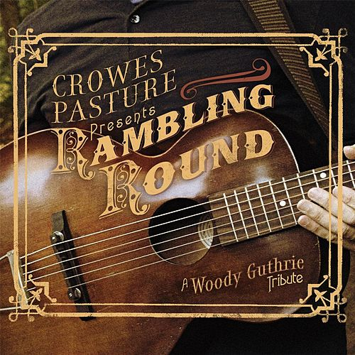 Rambling Round: A Woody Guthrie Tribute de Crowes Pasture