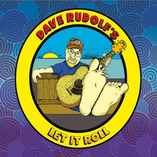 Let It Roll von Dave Rudolf