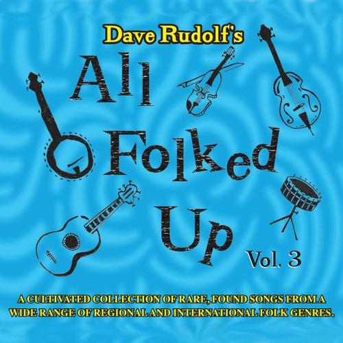 All Folked Up, Vol. 3 von Dave Rudolf