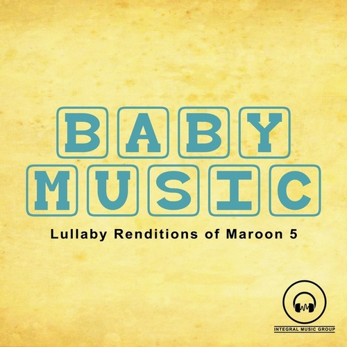 Lullaby Renditions of Maroon 5 by Lullaby Mode