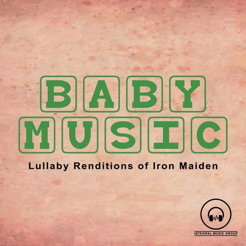 Lullaby Renditions of Iron Maiden by Lullaby Mode