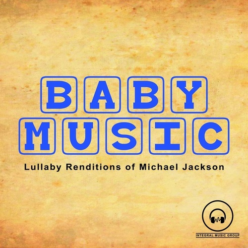 Lullaby Renditions of Michael Jackson by Lullaby Mode