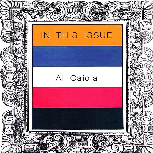 In This Issue by Al Caiola