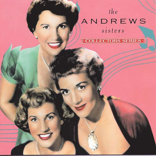 Capitol Collectors Series by The Andrews Sisters