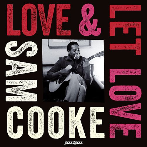 Love and Let Love - Summer of My Life de Sam Cooke
