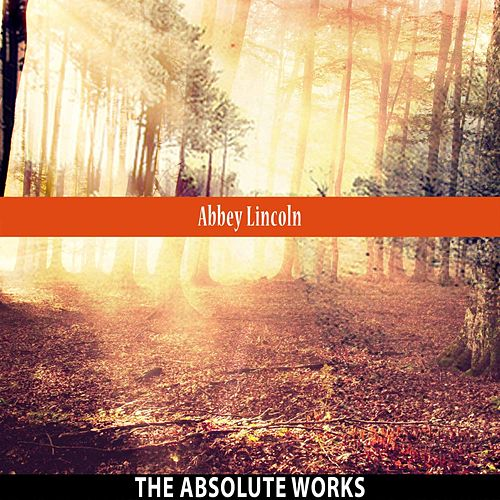 The Absolute Works by Abbey Lincoln