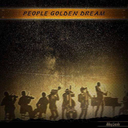 People Golden Dream by Abbey Lincoln
