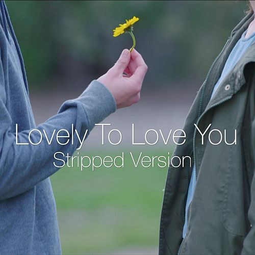 Lovely to Love You (Stripped Version) by Evan Blum