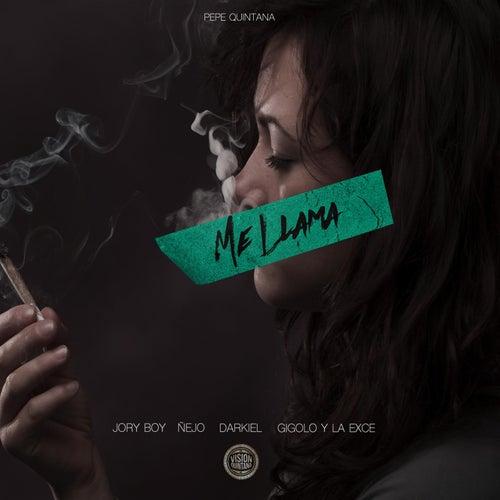 Me Llama (feat. Jory Boy, Ñejo, Darkiel & Gigolo Y La Exce) von Pepe Quintana