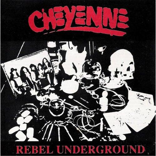 Rebel Underground by Cheyenne