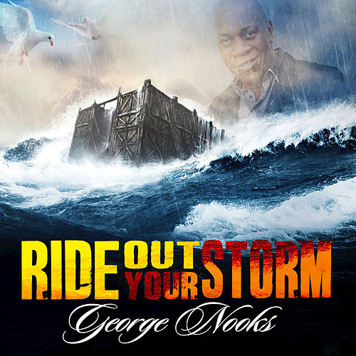 Ride out Your Storm de George Nooks