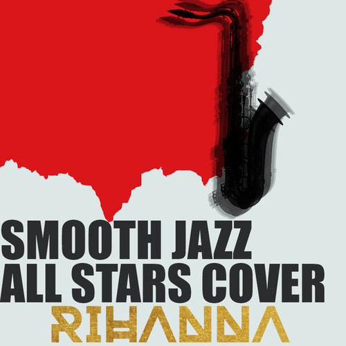 Smooth Jazz All Stars Cover Rihanna von Smooth Jazz Allstars