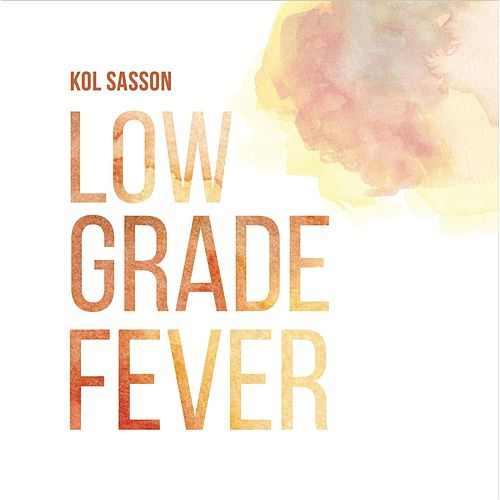 Low Grade Fever de Kol Sasson