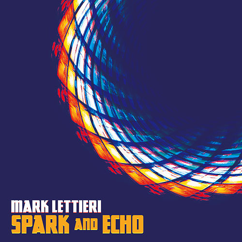 Spark and Echo by Mark Lettieri