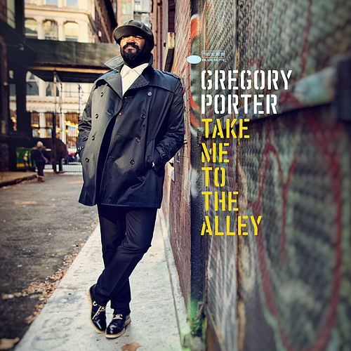 Take Me To The Alley (Deluxe) by Gregory Porter