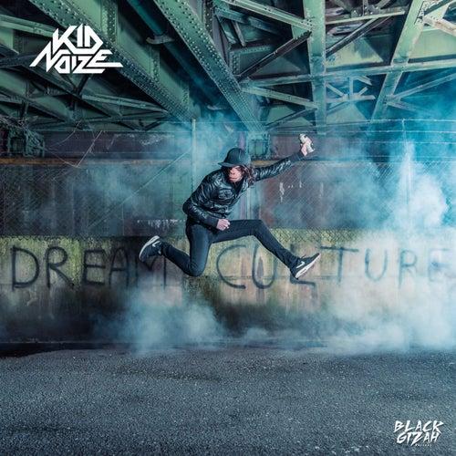 Dream Culture de Kid Noize