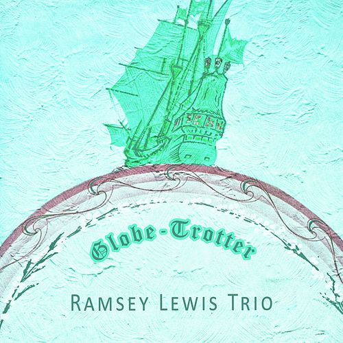 Globe Trotter by Ramsey Lewis
