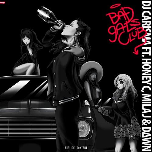 Bad Gals Club (feat. Honey Cocaine, Mila J & Dawn) de DJ Carisma