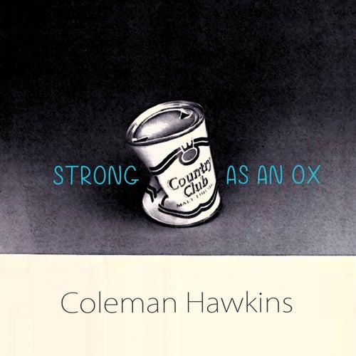 Strong As An Ox von Coleman Hawkins