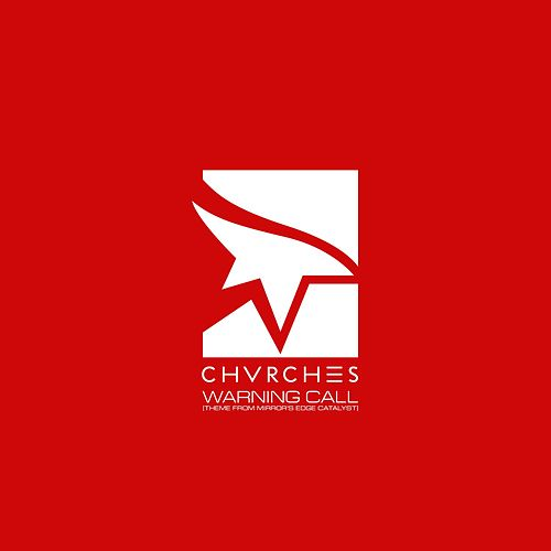 Warning Call (Theme from Mirror's Edge Catalyst) von Chvrches