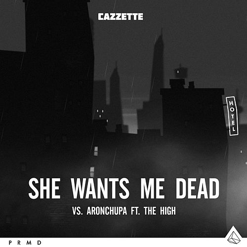She Wants Me Dead (feat. The High) de AronChupa