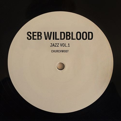 Jazz, Vol. 1 EP by Seb Wildblood