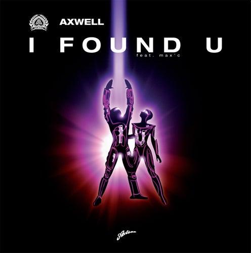 I Found U von Axwell