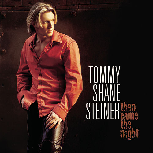 Then Came The Night de Tommy Shane Steiner