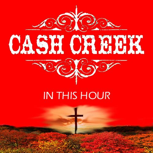 In This Hour de Cash Creek