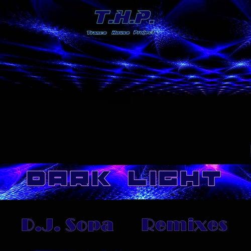Dark Light (DJ Sopa Remixes) de Thp