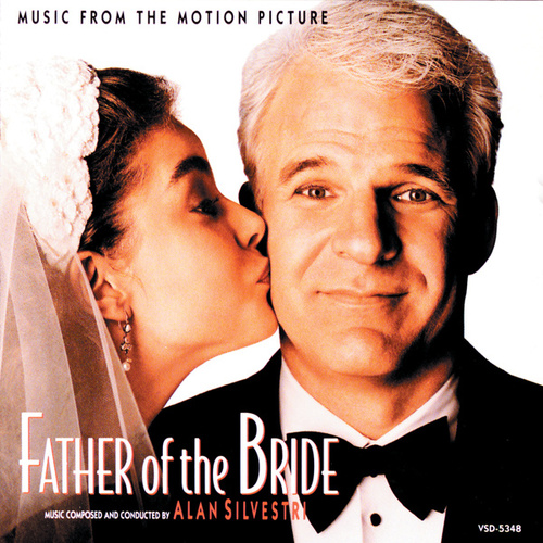 Father Of The Bride (Music From The Motion Picture) by Alan Silvestri