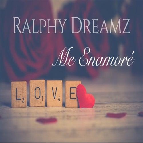 Me Enamore von Ralphy Dreamz