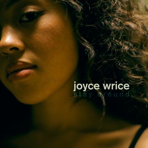 Stay Around by Joyce Wrice