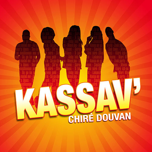 Chiré Douvan: Best Of de Kassav'