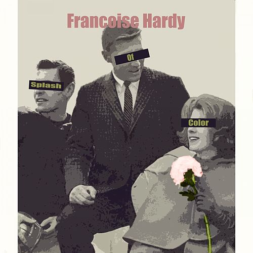 Splash Of Color de Francoise Hardy