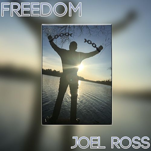 Freedom by Joel Ross