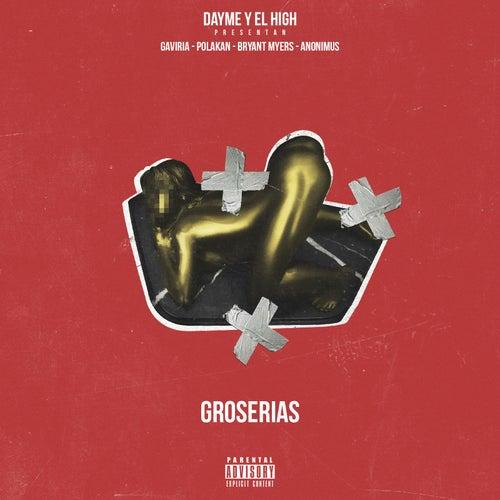 Groserias (feat. Gaviria, Polako, Bryant Myers & Anonimus) de Dayme y El High