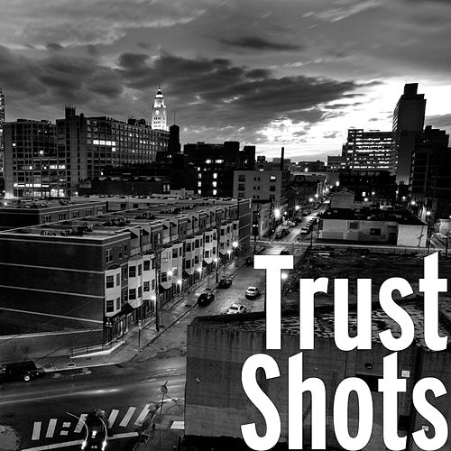 Shots by Trust