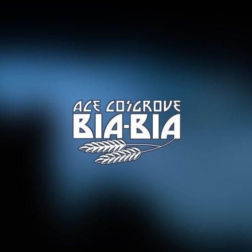 Bia-Bia - Single de Ace Cosgrove