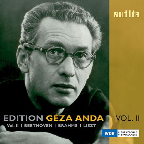 Edition Géza Anda – Vol. II: Beethoven, Brahms & Liszt by Various Artists