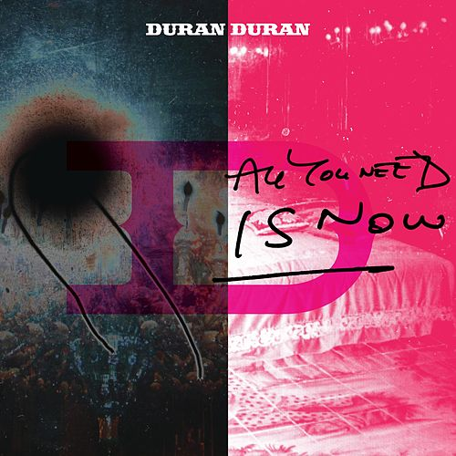 All You Need Is Now de Duran Duran