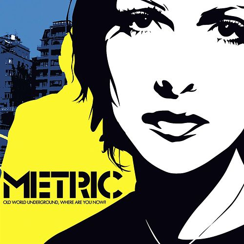 Old World Underground, Where Are You Now? by Metric