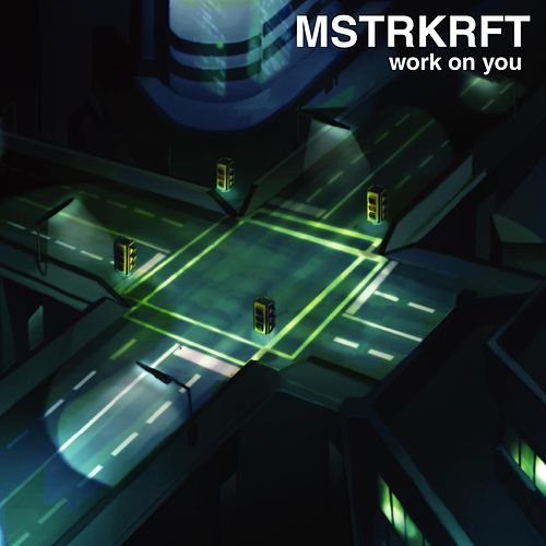 Work On You by MSTRKRFT