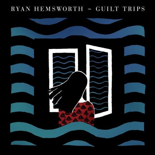 Guilt Trips di Ryan Hemsworth